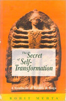 The Secret of Self-Transformation: A Synthesis of Tantra and Yoga
