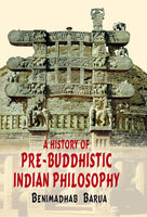 A History of Pre-Buddhistic Indian Philosophy