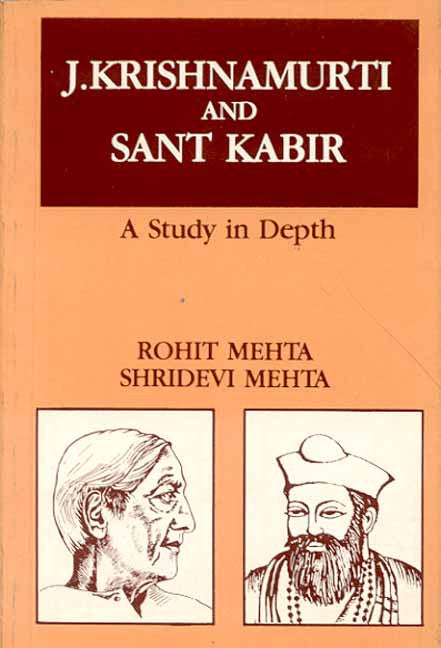J. Krishnamurti and Sant Kabir: A Study in Depth