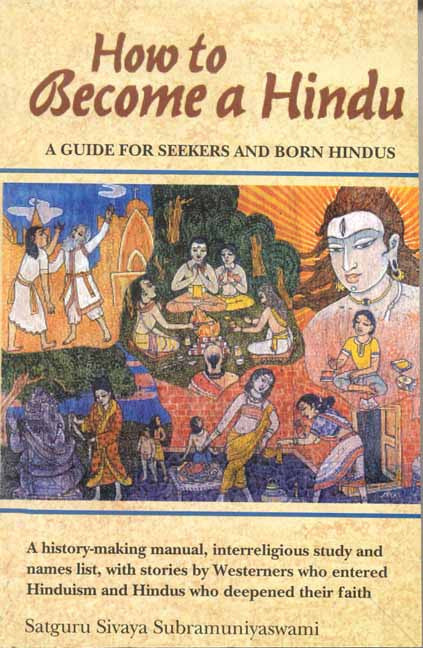 How to Become a Hindu: How To Indeed A History Making Manual Presenting An