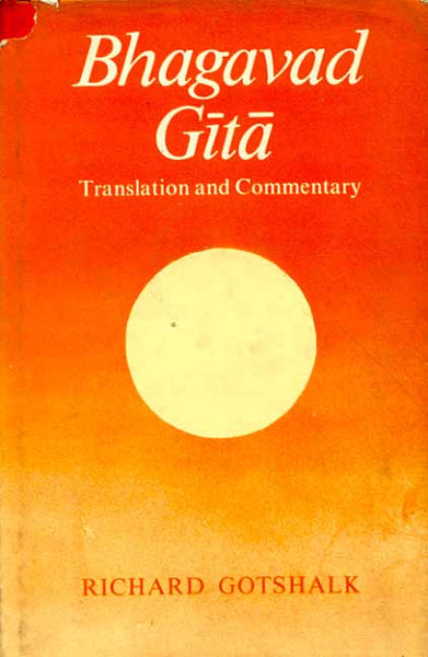 Bhagavad Gita (Richard Gotshalk): Translation and Commentary