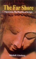 The Far Shore: Vipassana, The Practice of Insight