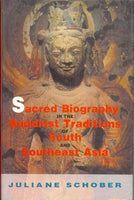 Sacred Biography in the Buddhist Traditions of South