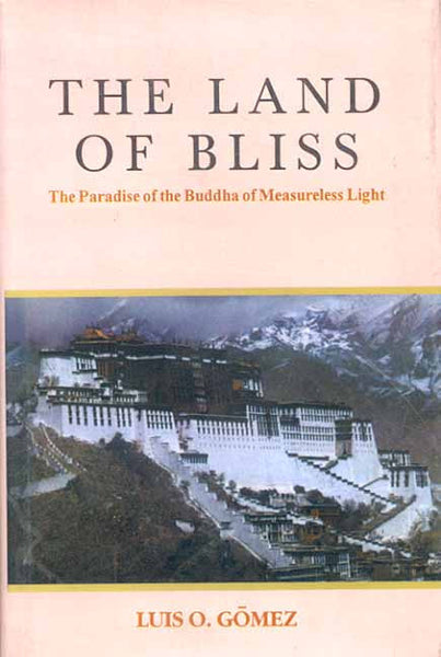 The Land of Bliss: The Paradise of the Buddha of Measureless Light