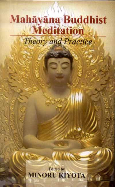 Mahayana Buddhist Meditation: Theory and Practice