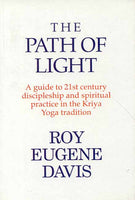 The Path of Light: (A Guide to 21st Century Discipleship and Spiritual Practice
