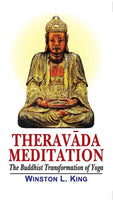 Theravada Meditation: The Buddhist Transformation of Yoga