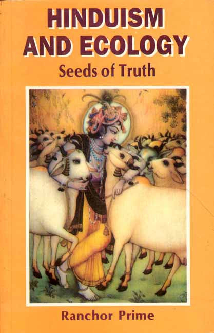 Hinduism and Ecology: Seeds of Truth