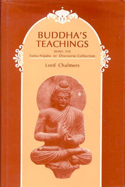 Buddha's Teachings: Being the Sutta-Nipata or Discourse Collection