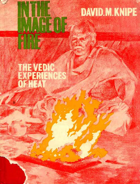 In the Image of Fire: The Vedic Experience of Heat