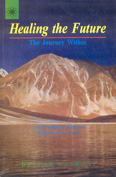 Healing The Future: The Journey Within