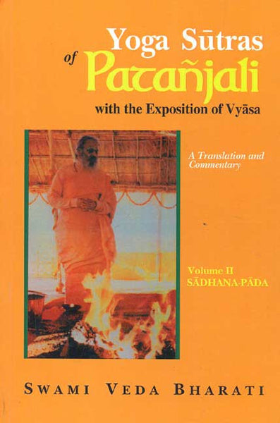 Yoga Sutras of Patanjali, Vol. 2 (Sadhana-Pada): With the Exposition of Vyasa (A Translation and Commentary)
