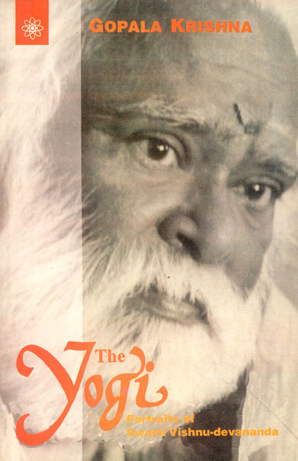 The Yogi: Portraits of Swami Vishnudevananda