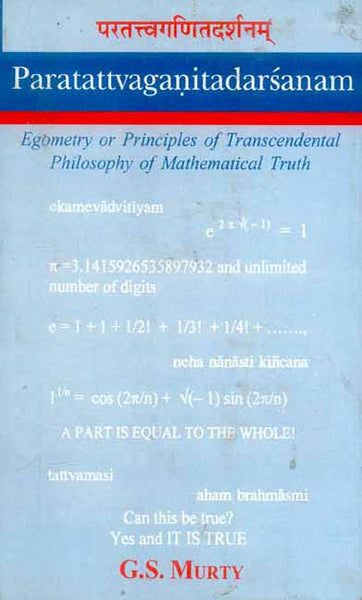 Paratattvaganitadarsanam: Egometry or Principles of Transcendental Philosophy of Mathematical Truth