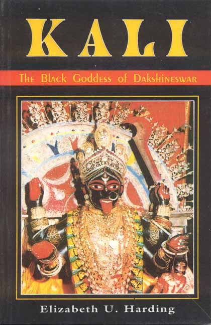 Kali: The Black Goddess of Dakshineshwar
