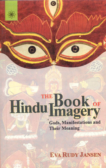 The Book of Hindu Imagery: Gods and Their Symbols