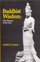 Buddhist Wisdom: The Mystery of the Self
