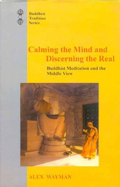 Calming the Mind and Discerning the Real: Buddhist Meditation and the Middle View from the Lam rim chenmo of Tson-kha-pa