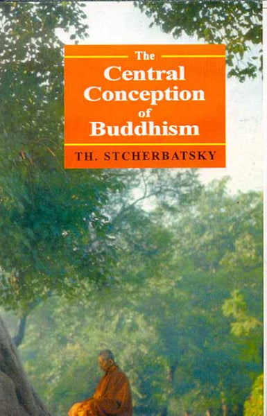 The Central Conception of Buddhism: and the Meaning of the Word Dharma
