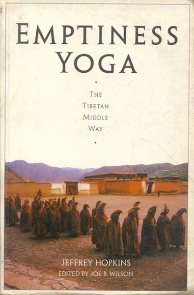 Emptiness Yoga: The Tibetan Middle Way
