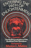 Entering the Path of Enlightenment: The Bodhicaryavatara of the Buddhist Poet Santideva