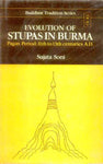 Evolution of Stupas in Burma: Pagan Period: 11th to 13th Centuries A.D.)