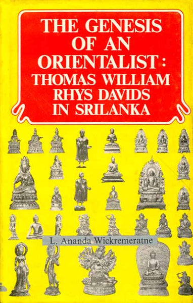 The Genesis of an Orientalist: Thomas William Rhys Davids and Buddhism in Sri Lanka