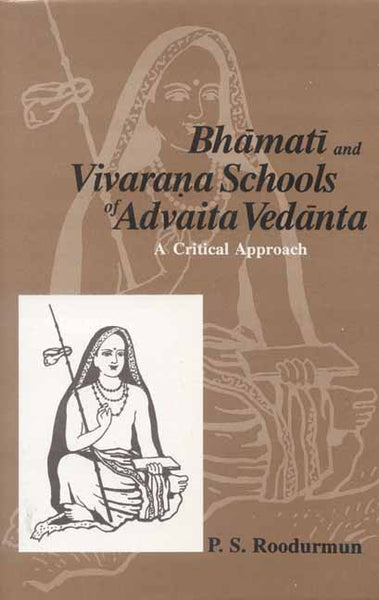 Bhamati and Vivarana Schools of Advaita Vedanta: A Critical Approach