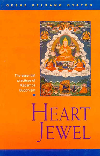 Heart Jewel: A Commentary to the Essential Practice of the New Kadampa