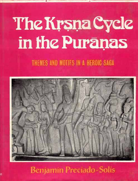 The Krsna Cycle in the Puranas: Themes and Motifs in a Heroic Saga