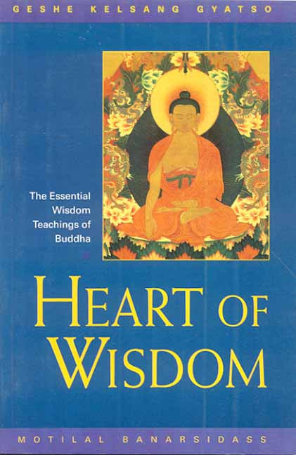 Heart of Wisdom: The Essential Wisdom Teachings of Budha.