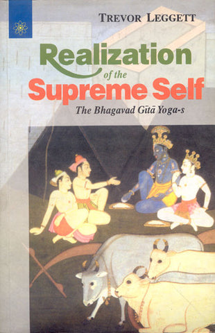 Realization of the Supreme Self: The Bhagavad Gita Yogas