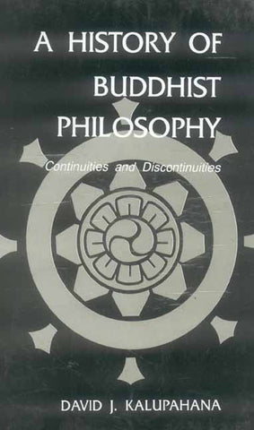 A History of Buddhist Philosophy: Continuties and Discontinuties