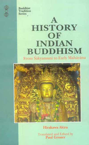 A History of Indian Buddhism: From Sakyamuni to Early Mahayana