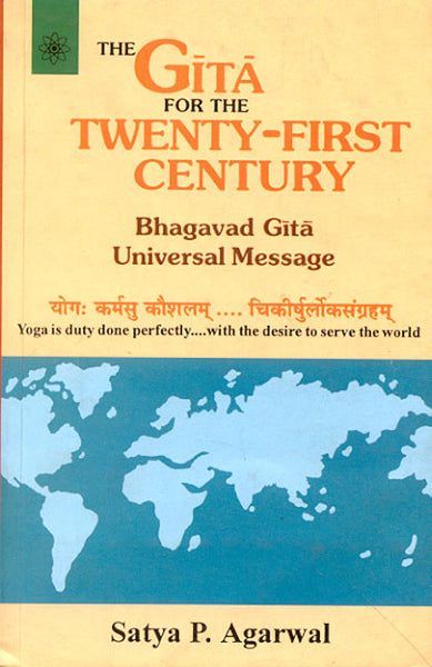 Gita For The Twenty-First Century: Bhagavad Gita Universal Message