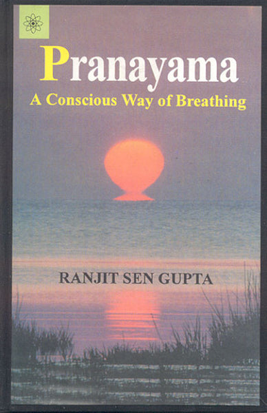 Pranayama: A Conscious Way Of Breathing
