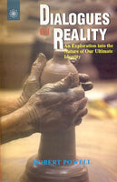 Dialogues On Reality: An Exploration into the Nature of Our Ultimate Identity