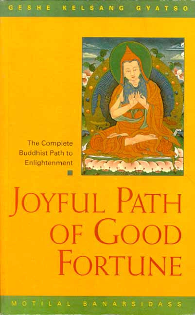 Joyful Path of Good Fortune: The Stages of Path to Enlightenment