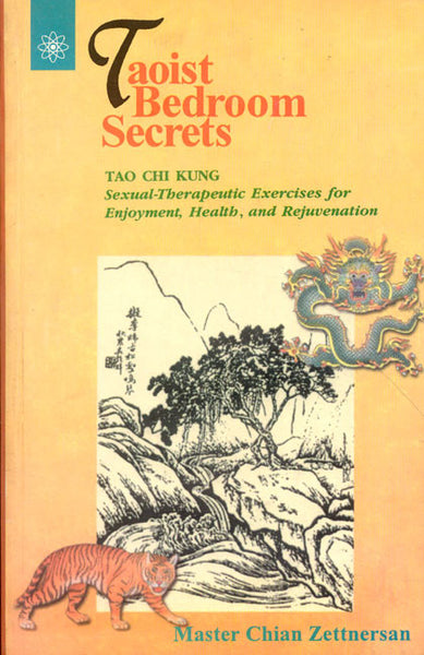 Taoist Bedroom Secrets: Tao Chi Kung: Sexual-Therapeutic Exercises for Enjoyment,