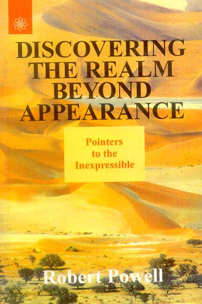 Discovering The Realm Beyond Appearance: Pointers to the Inexpressible