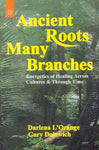Ancient Roots, Many Branches: Energetic of Healing Across Cultures And Through Time