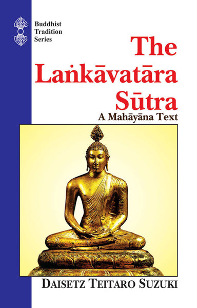 The Lankavatara Sutra: A Mahayana Text (Tr. for the first time from the original Sanskrit)