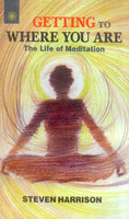Getting To Where You Are: The life of Meditation
