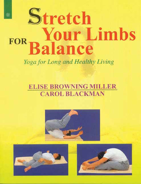 Stretch Your Limbs For Balance: Yoga for Long and Healthy Living