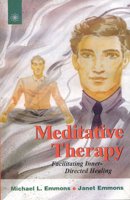 Meditative Therapy: Facilitating Inner-Directed Healing