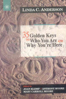 35 Golden Keys to Who You Are and Why You Are Here