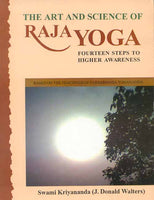 The Art And Science Of Raja Yoga (with CD): Fourteen Steps to Higher Awareness