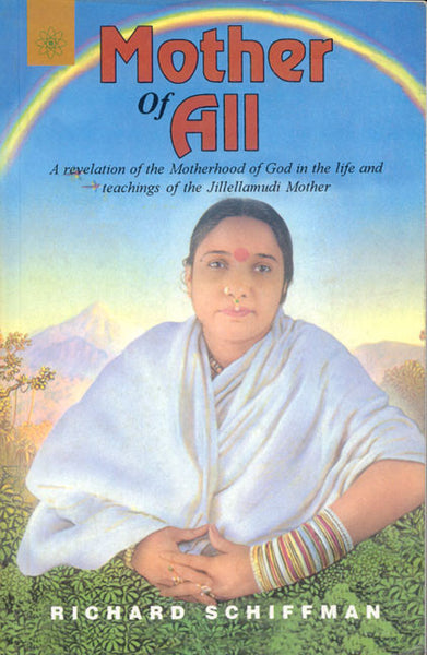 Mother Of All: A Revelation of the Motherhood of God in the Life and
