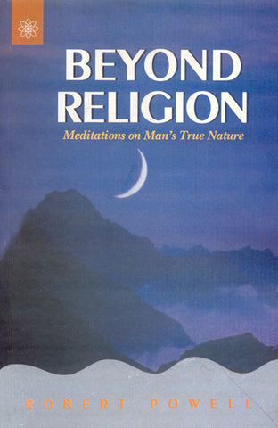 Beyond Religion: Meditations on Our True Nature