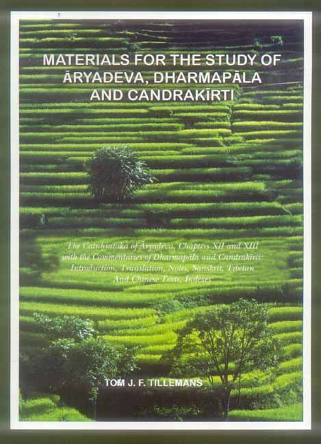 Materials for the Study of Aryadeva, Dharmapala and Candrakirti